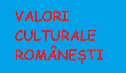 """Proiectul """"Valori culturale românești"""" la a XX-a ediție"""